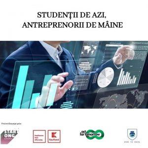 """A început desfășurarea proiectului """"Studenții de azi, antreprenorii de mâine"""""""