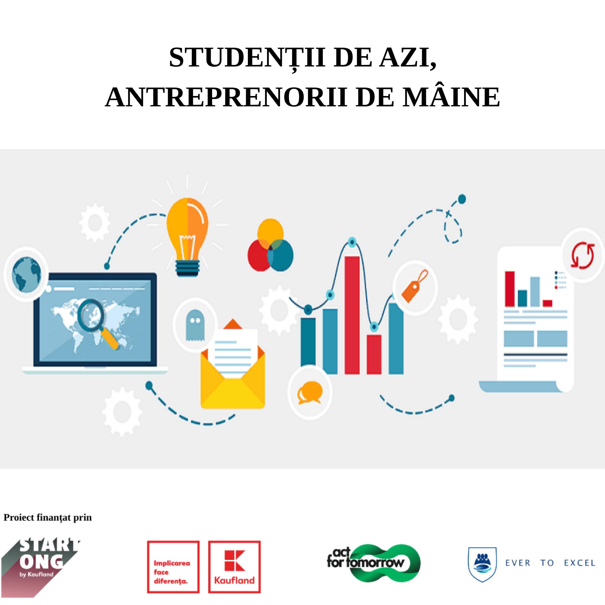 """S-a încheiat proiectul """"Studenții de azi, antreprenorii de mâine""""!"""